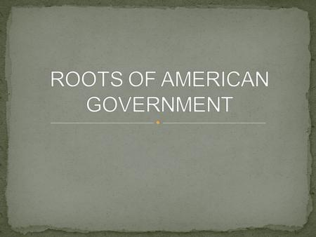 Where and how did our founding fathers get their ideas for our government?