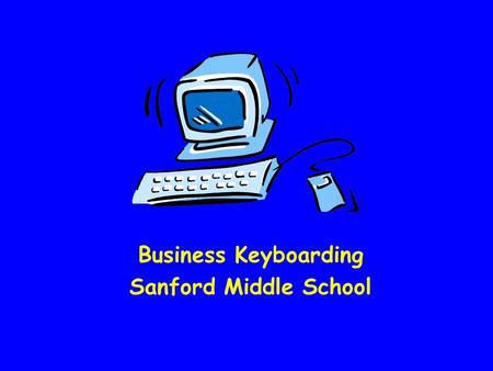 Business Keyboarding Sanford Middle School Brainstorm Start by brainstorming  What's the purpose? –Who's the audience?