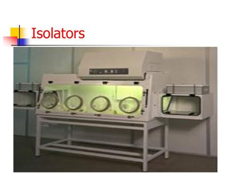 Isolators.  When asepsis is not required, a Class I Biological Safety Cabinet (BSC) or a containment isolator may be used to handle hazardous drugs.