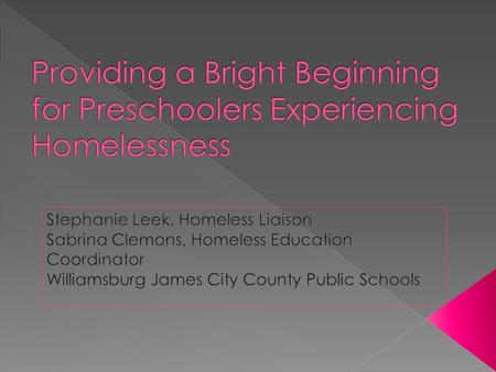 Describe a program for serving preschoolers and their families experiencing homelessness in WJCC Provide examples of district and program level strategies.