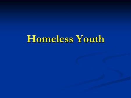 Homeless Youth. Homelessness Definition Having no fixed place to sleep at night Having no fixed place to sleep at night.