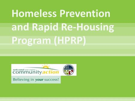  Under title XII of the American Recovery and Reinvestment Act (ARRA)  Congress designated $1.5 billion for communities to provide assistance to prevent.
