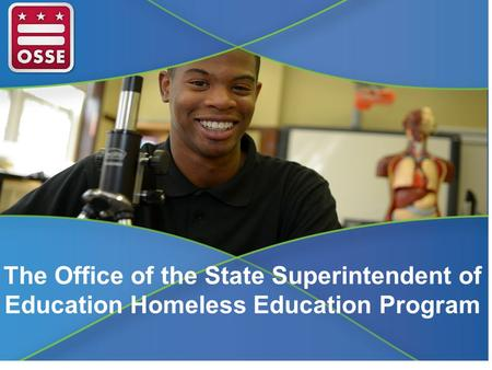 The Office of the State Superintendent of Education Homeless Education Program.