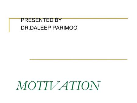 PRESENTED BY DR.DALEEP PARIMOO