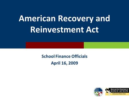 American Recovery and Reinvestment Act School Finance Officials April 16, 2009.