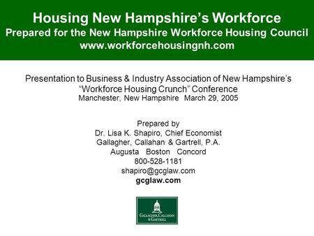 Housing New Hampshire's Workforce Prepared for the New Hampshire Workforce Housing Council www.workforcehousingnh.com Presentation to Business & Industry.
