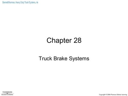 Chapter 28 Truck Brake Systems.