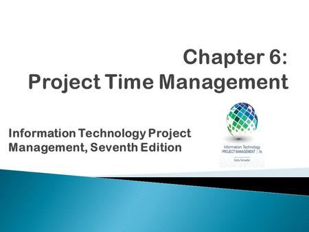 Chapter 6: Project Time Management