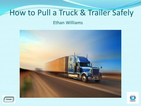 How to Pull a Truck & Trailer Safely Ethan Williams.