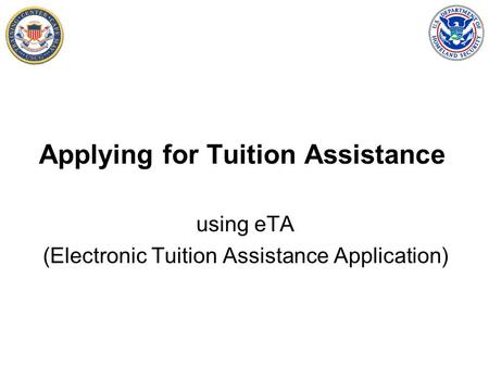 Applying for Tuition Assistance using eTA (Electronic Tuition Assistance Application)