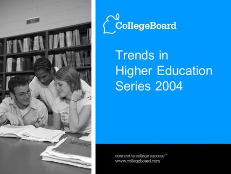 Trends in Higher Education Series 2004. Distribution of Full-Time Undergraduates at Four-Year Institutions by Published Tuition and Fee Charges, 2004-05.