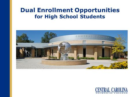 Dual Enrollment Opportunities for High School Students.
