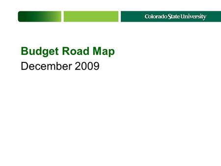 Budget Road Map December 2009. Approach How much state reduction and how soon? How much of that amount can be mitigated with revenue growth and how soon?