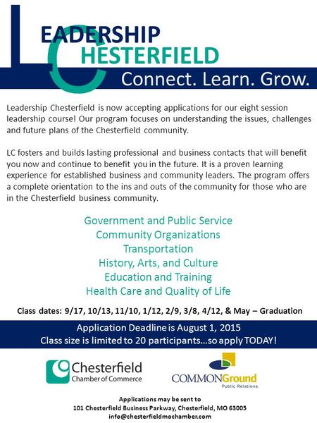 C Connect. Learn. Grow. Application Deadline is August 1, 2015 Class size is limited to 20 participants…so apply TODAY! L Government and Public Service.