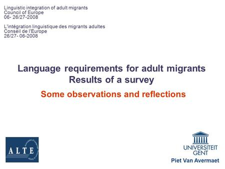 Language requirements for adult migrants Results of a survey Some observations and reflections Linguistic integration of adult migrants Council of Europe.