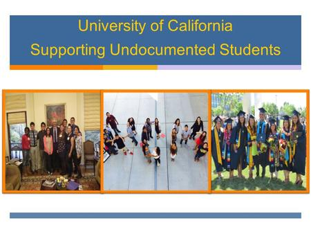 University of California Supporting Undocumented Students.