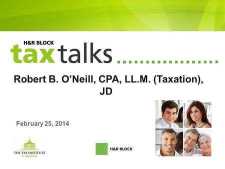 Robert B. O'Neill, CPA, LL.M. (Taxation), JD February 25, 2014.