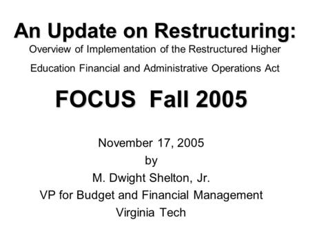 An Update on Restructuring: An Update on Restructuring: Overview of Implementation of the Restructured Higher Education Financial and Administrative Operations.