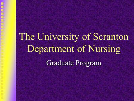 The University of Scranton Department of Nursing Graduate Program.