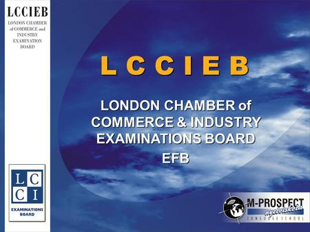 L C C I E B LONDON CHAMBER of COMMERCE & INDUSTRY EXAMINATIONS BOARD EFB.