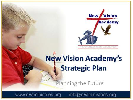 New Vision Academy's Strategic Plan Planning the Future.