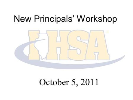 New Principals' Workshop October 5, 2011. GOVERNANCE The Principal's Role New Principals' Workshop.