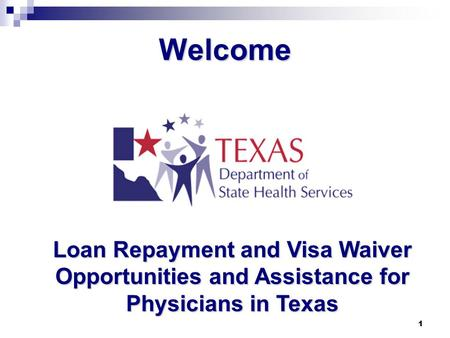 1 Welcome Loan Repayment and Visa Waiver Opportunities and Assistance for Physicians in Texas.
