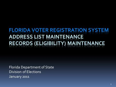 Florida Department of State Division of Elections January 2011 1.