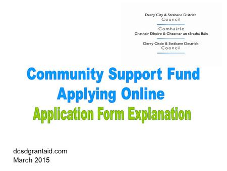 Dcsdgrantaid.com March 2015. 1. Background Information 1)First Section of Application Form provides Background Information 2)Make sure you read this section.