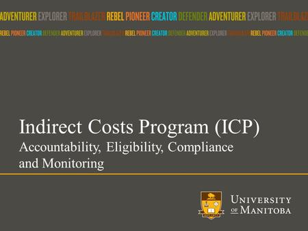 Indirect Costs Program (ICP) Accountability, Eligibility, Compliance and Monitoring.