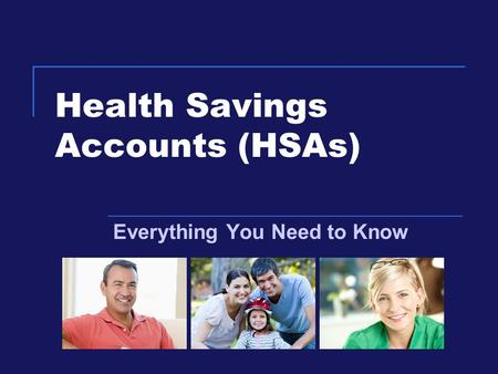Health Savings Accounts (HSAs) Everything You Need to Know.