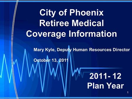 1 Mary Kyle, Deputy Human Resources Director October 13, 2011.