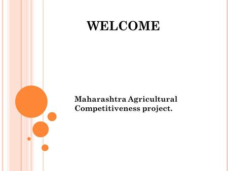WELCOME Maharashtra Agricultural Competitiveness project.