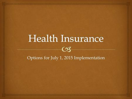 Options for July 1, 2015 Implementation.  Covers 36,261 individuals: 17,031 employees + 19,230 spouses and dependents Enrollees primarily reside in Arkansas,