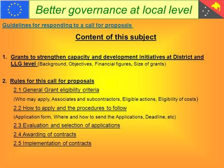 Better governance at local level Guidelines for responding to a call for proposals 1.Grants to strengthen capacity and development initiatives at District.