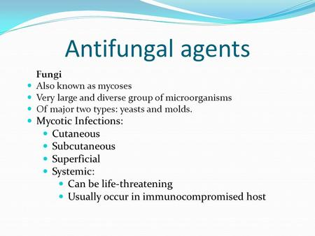 Antifungal agents Mycotic Infections: Cutaneous Subcutaneous