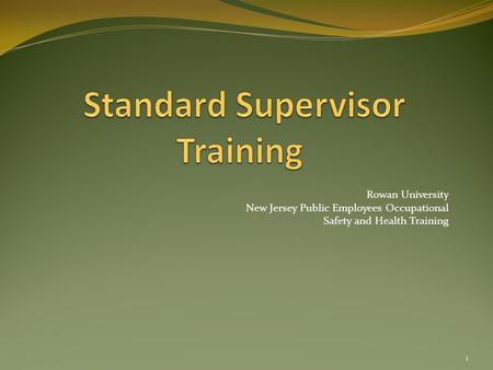 Rowan University New Jersey Public Employees Occupational Safety and Health Training 1.