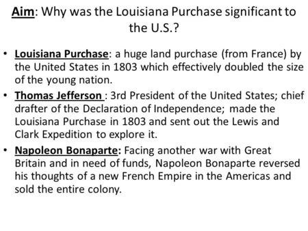 Aim: Why was the Louisiana Purchase significant to the U.S.?