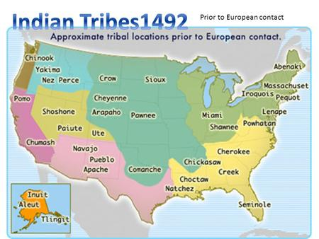 Indian Tribes1492 Prior to European contact.