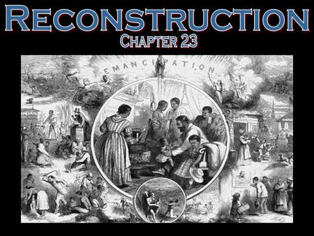 Reconstruction Chapter 23.