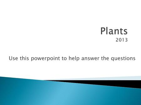 Use this powerpoint to help answer the questions