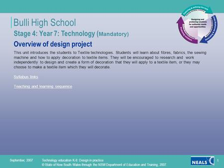 Bulli High School September, 2007Technology education K-8: Design in practice © State of New South Wales through the NSW Department of Education and Training,