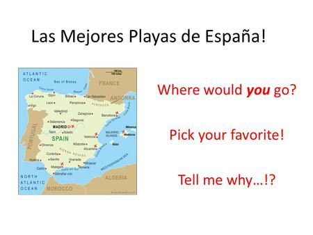 Las Mejores Playas de España! Where would you go? Pick your favorite! Tell me why…!?