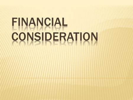  The term financial consideration is known as analysis and interpretation of financial statements. It refers to the process of determining financial.