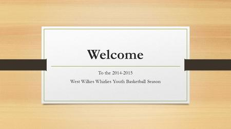 To the West Wilkes Whirlies Youth Basketball Season