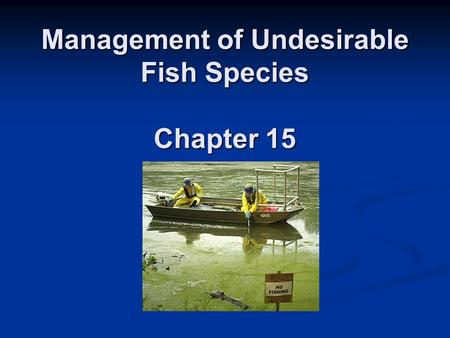 Management of Undesirable Fish Species Chapter 15.