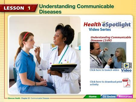 Understanding Communicable Diseases (2:09) Click here to launch video Click here to download print activity.