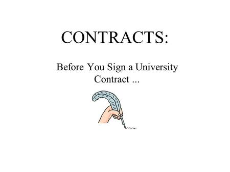 CONTRACTS: Before You Sign a University Contract...