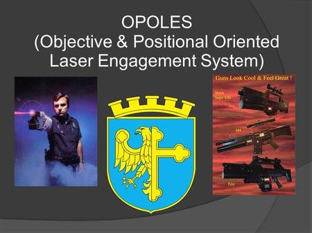 OPOLES (Objective & Positional Oriented Laser Engagement System)