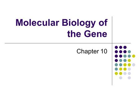 Molecular Biology of the Gene Chapter 10. Viruses are biological saboteurs Hijacking the genetic material of host cells in order to reproduce themselves.